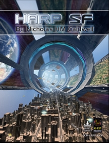 High Adventure Role Playing U2013 Science Fiction (HARP SF): HARP SF Is Focused  On Swift Gaming And Clear Core Rules That Donu0027t Require The GM To Construct  A ...