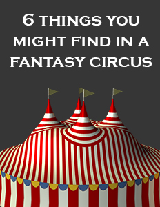 Six things you might find in a fantasy circus